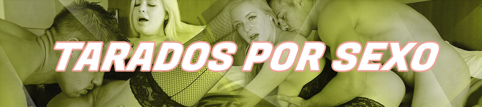 Tarados por Sexo - Videos Porno - Sexo Gratis